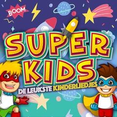 Super Kids - De Leukste Kinderliedjes