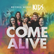 Come Alive (Deluxe Version) - Bethel Music Kids - Bethel Music Kids