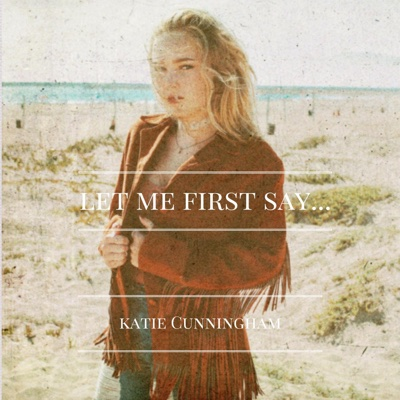 Let Me First Say... - EP - Katie Cunningham album