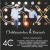 Chitãozinho & Xororó: 40 Anos Nova Geração (Ao Vivo) - Chitãozinho & Xororó