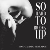 So Hard to Break Up - Single - Jose Galindo-Herrador