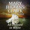 All Dressed in White: An Under Suspicion Novel, Book 2 (Unabridged) - Mary Higgins Clark & Alafair Burke