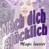 Mach Dich glücklich - Single - Magic Lauster