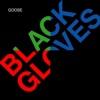 Black Gloves - Single - Goose