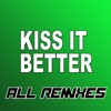 Kiss It Better (All Remixes) - EP - Flurry