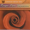 Escape from Depression - Dr. Emmett Miller