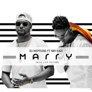 DJ Neptune - Marry feat. Mr Eazi [With Live Guitar]