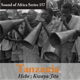 Sound of Africa Series 157: Tanzania (Hehe, Kwaya/Jita) by Various Artists