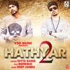 Hathyar 2 feat Bohemia Single