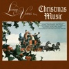 Sing Christmas Music - Living Voices