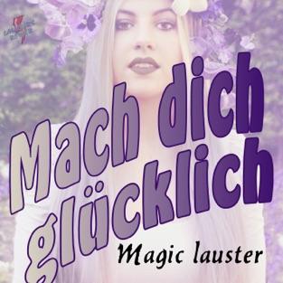 Mach Dich glücklich – Single – Magic Lauster
