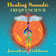 Healing Sounds: Frequencies II - Jonathan Goldman - Jonathan Goldman