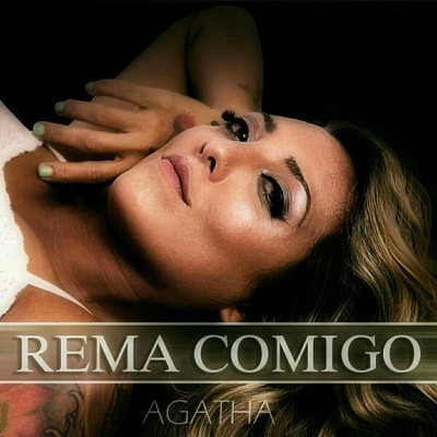 Rema Comigo - Single - Agatha album