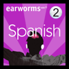 Earworms Learning - Rapid Spanish: Volume 2  artwork