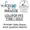 Lollipop PP2 TTBB + Solo - Jonathan Albertini & (CAP) Contemporary A Cappella Publishing