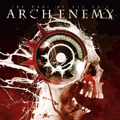 The Root of All Evil - Arch Enemy