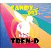 TREN-D - Candy Boy