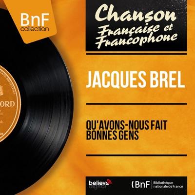 Qu'avons-nous fait bonnes gens (Mono Version) - EP - Jacques Brel
