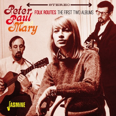 Folk Routes - The First Two Albums - Peter Paul and Mary