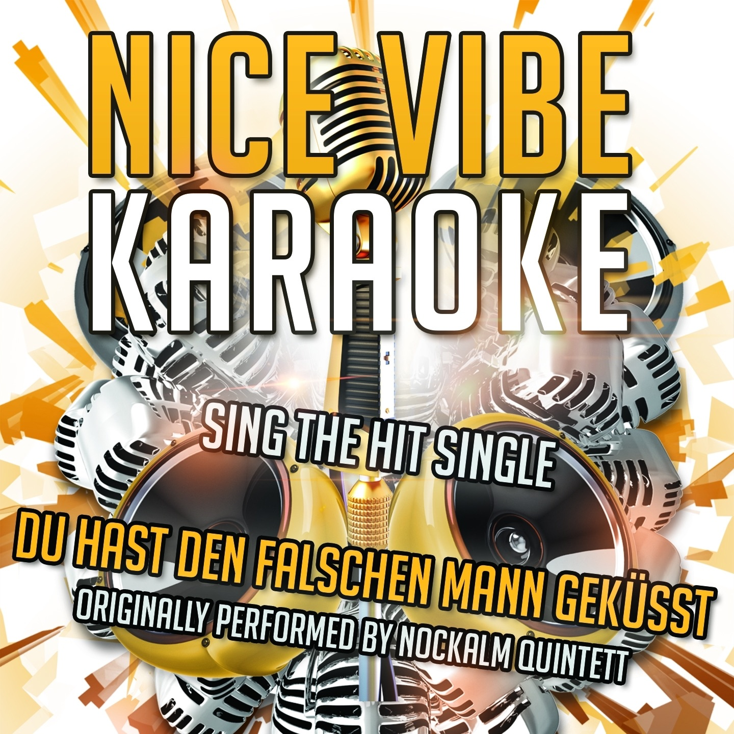 Du hast den falschen Mann geküsst (Originally Performed By Nockalm Quintett) [Karaoke Version] - Single