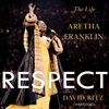 Respect: The Life of Aretha Franklin (Unabridged) - David Ritz