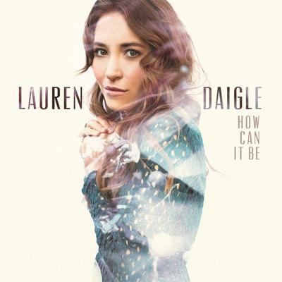 How Can It Be - Lauren Daigle album