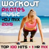 Workout Pilates Music DJ Mix 2015 Top 100 Hits + 1 Hr Mix