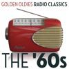 Golden Oldies Radio Classics the '60s