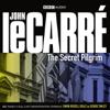 John le Carré - The Secret Pilgrim (Dramatised) artwork