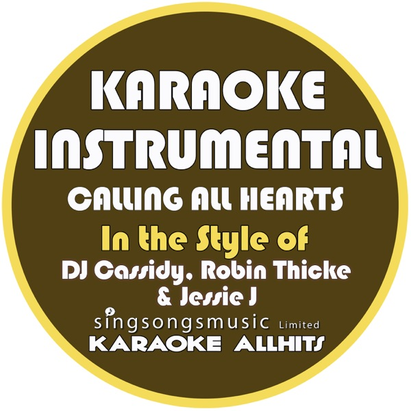 Calling All Hearts (In the Style of DJ Cassidy, Robin Thicke & Jessie J) [Karaoke Instrumental Version] - Single