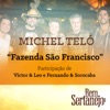 Fazenda São Francisco (Maior Proesa) [feat. Victor & Leo & Fernando & Sorocaba] - Single, Michel Teló