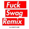 Fuck Swag (REMIX) [feat. ANARCHY & 般若] - Single ジャケット画像