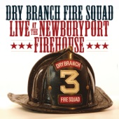 Dry Branch Fire Squad - Hippies, Beatniks And Power Easements