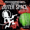 Psychopathics from Outer Space, Pt. 2