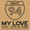 My Love Oliver Nelson Remix feat Jess Glynne Single