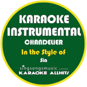 Chandelier (In the Style of Sia) [Karaoke Instrumental Version]