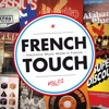French Touch - Electronic Music Made In France