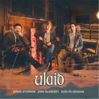 Ulaid by John McSherry, Dónal O'Connor & Seán Óg Graham on Apple Music