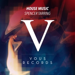 Album: House Music EP by Spencer Tarring - Free Mp3 Download