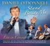 Stand Beside Me (Live In Concert), Daniel O'Donnell