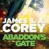 Abaddon's Gate: Expanse, Book 3 (Unabridged) - James S. A. Corey
