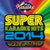 Super Karaoke Hits 2014 - AVID Karaoke