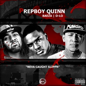 Neva Caught Slippn (feat. Baeza & D-Lo) - Single Mp3 Download