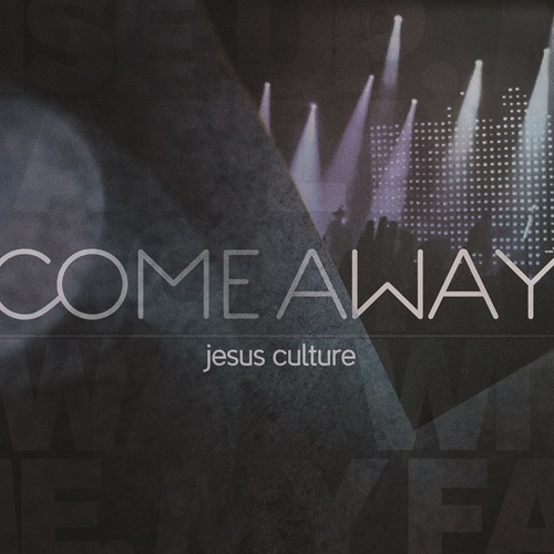 Jesus Culture - Come Away (Live)
