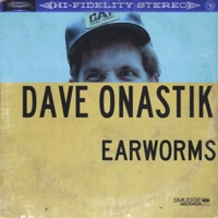Earworms by Dave Onastik on Apple Music