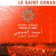Le Saint Coran: Al Fatiha - Al Baqara (Quran) - Ahmad Al Ajmy - Ahmad Al Ajmy