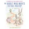 Carl-Johan Forssén Ehrlin - The Rabbit Who Wants to Fall Asleep: A New Way of Getting Children to Sleep (Unabridged) artwork