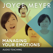 Managing Your Emotions (feat. Joyce Meyer)