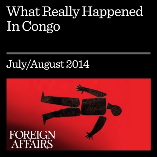 What Really Happened in Congo: The CIA, the Murder of Lumumba, and the Rise of Mobutu (Unabridged) - Stephen R. Weissman