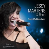 Jessy Martens and Band - Touch My Blues Away